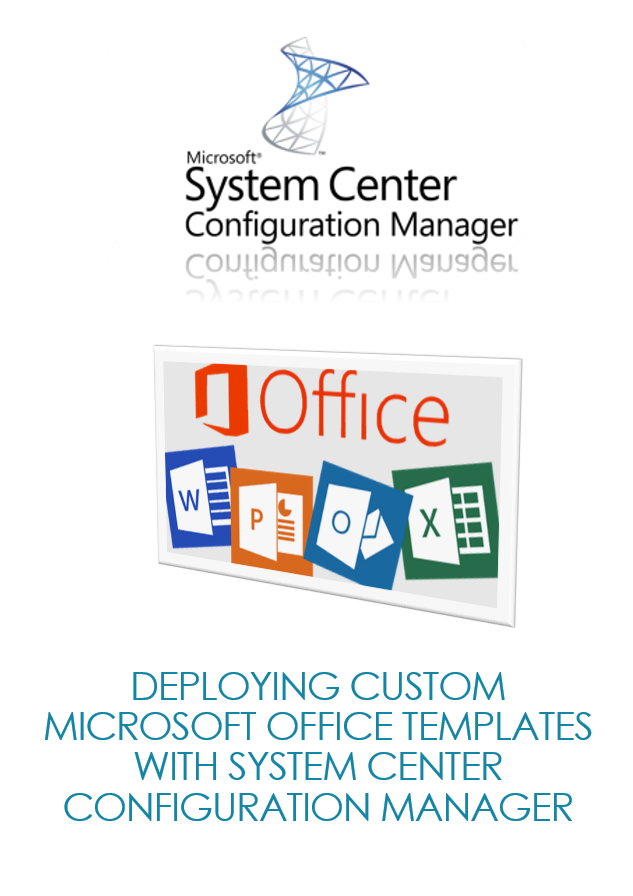 deploying custom microsoft office templates with system center configuration manager pdfimg